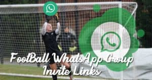 Football WhatsApp Group Links