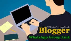 Blogger WhatsApp Group Link
